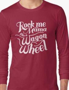Wagon Wheel Long Sleeve T-Shirt
