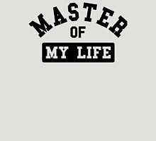 Master of my life Unisex T-Shirt