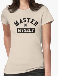 Master of myself Womens Fitted T-Shirt
