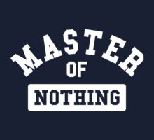 Master of nothing by WAMTEES