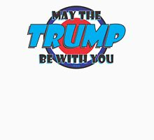 MAY THE TRUMP BE WITH YOU Unisex T-Shirt