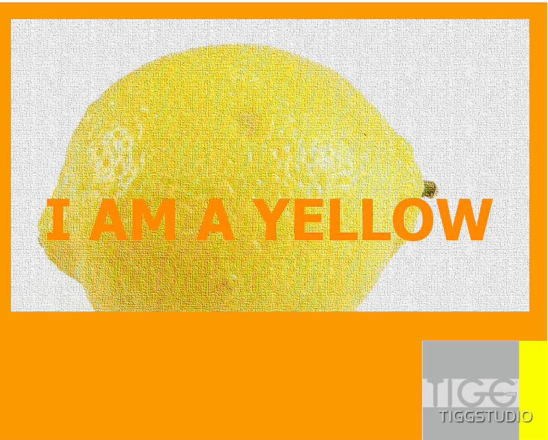 I AM A YELLOW by TIGGSTUDIO