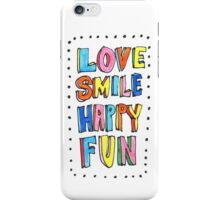 Love Smile Happy Fun iPhone Case/Skin