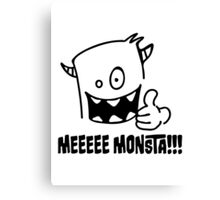 I'm a funny Monster Canvas Print