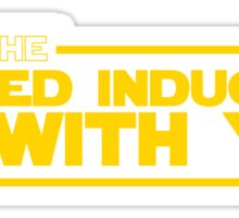 May the Forced Induction be With You Sticker