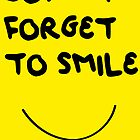 DONT FORGET TO SMILE by Indayahlove