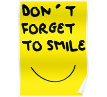 DONT FORGET TO SMILE Poster