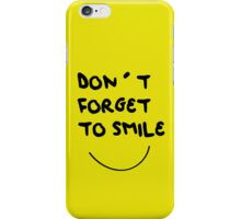 DONT FORGET TO SMILE iPhone Case/Skin