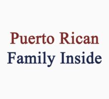 Puerto Rican Family Inside  by supernova23