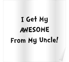Awesome From Uncle Poster
