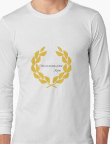 'There are too many of them' Long Sleeve T-Shirt