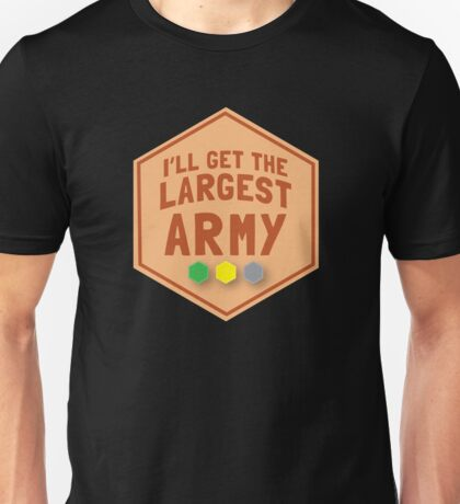 I'll get the largest ARMY (in TAN)  Unisex T-Shirt