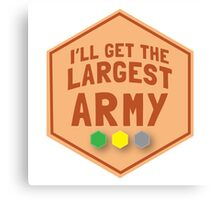 I'll get the largest ARMY (in TAN)  Canvas Print