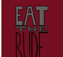 eat the rude by Aryanna Bingham