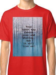 Freezing hearts motto, unisex t-shirt. Classic T-Shirt