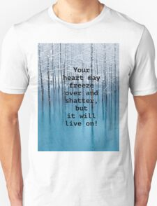Freezing hearts motto, unisex t-shirt. T-Shirt
