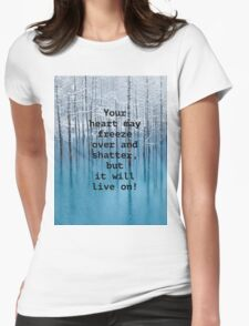 Freezing hearts motto, unisex t-shirt. Womens Fitted T-Shirt