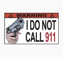 Warning: I DO NOT Call 911 by robotface