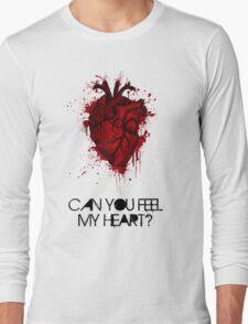 Can you feel my heart? Long Sleeve T-Shirt