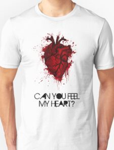 Can you feel my heart? T-Shirt