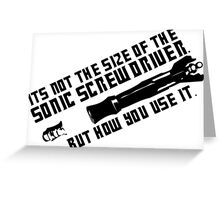 Dr. Who - Not the size of the Sonic Screwdriver Greeting Card