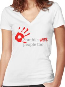 Zombies Were People Too Women's Fitted V-Neck T-Shirt