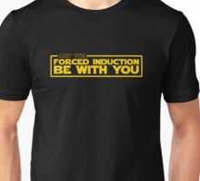 May the Forced Induction be With You Unisex T-Shirt