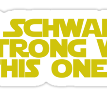 Use the Schwartz Sticker