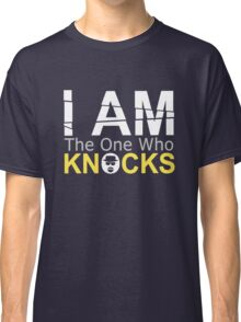 I Am The One Who Knocks (Breaking Bad) Classic T-Shirt