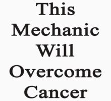 This Mechanic Will Overcome Cancer  by supernova23