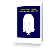 What Droid? Greeting Card