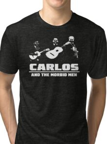 Carlos and The Morbid Men Tri-blend T-Shirt