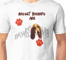 Basset Hounds are Pawesome Awesome Unisex T-Shirt
