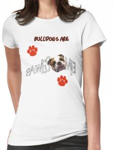 Bulldogs are Pawesome Awesome Womens Fitted T-Shirt