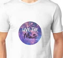 Live the Magic Unisex T-Shirt