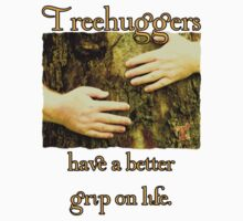 Treehuggers Have a Better Grip on Life by Toradellin