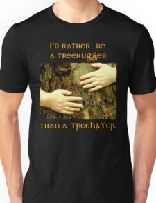 I'd Rather be a Treehugger Unisex T-Shirt