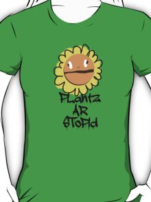 PLantz AR SToPiD, Art Inspired by Plants Versus Zombies: Garden Warfare T-Shirt