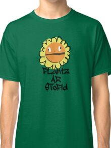 PLantz AR SToPiD, Art Inspired by Plants Versus Zombies: Garden Warfare Classic T-Shirt