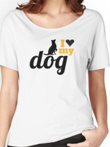 I love my dog Women's Relaxed Fit T-Shirt