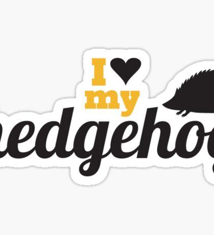 I love my hedgehog Sticker