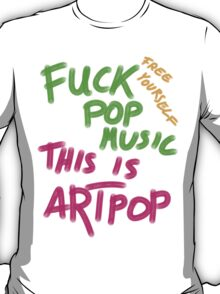 FUCK POP MUSIC T-Shirt