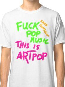 FUCK POP MUSIC Classic T-Shirt