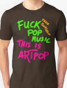 FUCK POP MUSIC T-Shirt