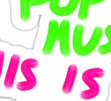 FUCK POP MUSIC Sticker