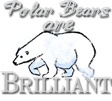 Polar Bears are Brilliant by VieWoodman