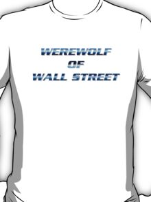 """WEREWOLF OF WALL STREET"" T-Shirt"