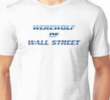 """""""WEREWOLF OF WALL STREET"""" Unisex T-Shirt"""