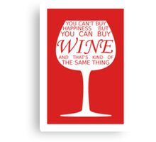 Wine, Kind Of The Same As Happiness Canvas Print