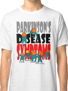 Parkinson's disease symptoms, tremors, freezing of gait, masked expressions, slow movements, bradykinesia, soft voice, micro graphia, small hand writing Classic T-Shirt